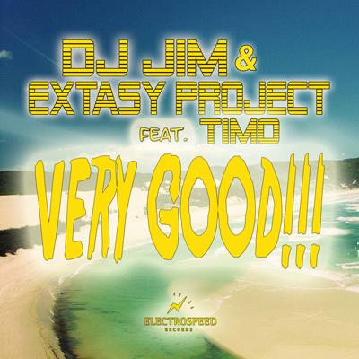 Dj Jim & Extasy Project ft. Timo - Very Good