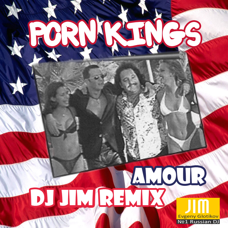 Porn Kings - Amour (DJ Jim Remix)