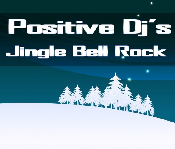 Positive DJ's - Jingle Bell Rock 2011
