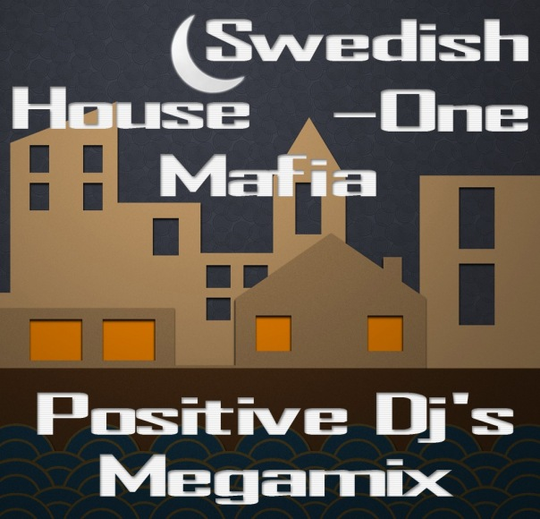 Swedish_House_Mafia_One_Positive_Dj_s_Megamix