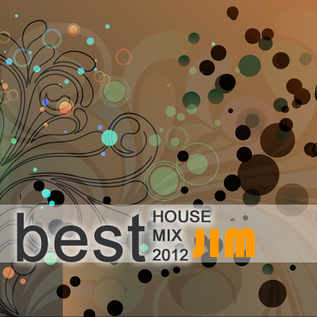 DJ JIM - Best 2012 House Mix