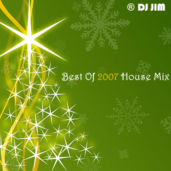 DJ JIM Best 2007 Electro House Mix