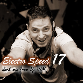 DJ JIM Electro Speed 17 Dark Mix