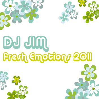 DJ JIM Fresh Emotions 2011