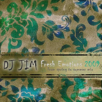 DJ JIM Fresh Emotions 2009