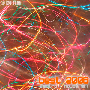 DJ JIM Best 2006 Electro House Mix