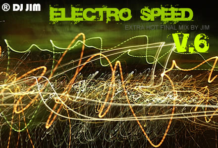 DJ JIM Electro Speed 6