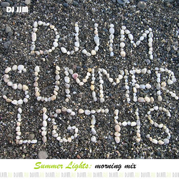 Dj JIM — Summer Lights 2008: morning mix