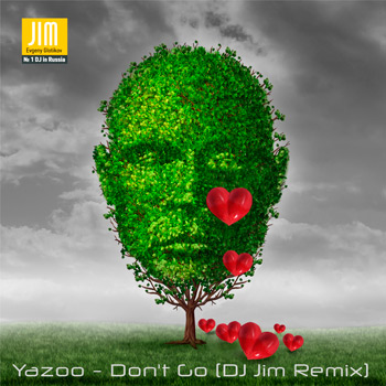 Yazoo - Don`t Go (Dj Jim Remix)