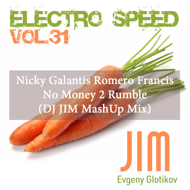 Nicky Galantis Romero Francis - No Money 2 Rumble (DJ JIM MashUp Mix)