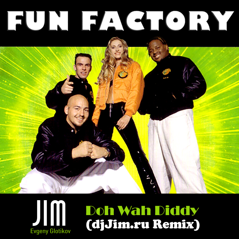 Fun Factory - Doh Wah Diddy (djJim.ru Remix)