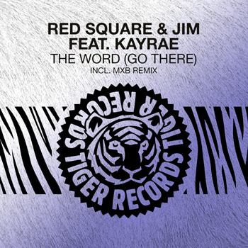 Red Square & Jim feat. Kayrae — The Word (Go There)